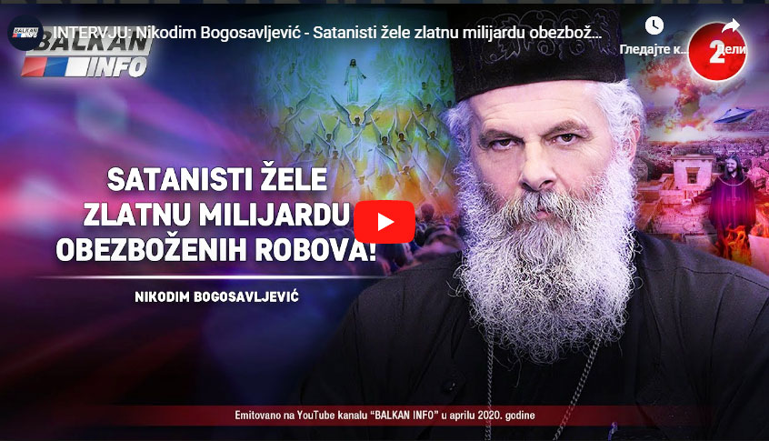 video balkan info arh nikodim bogosavljevic